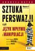 Andrzej Batko - SZTUKA PERSWAZJI, czyli język wpływu i manipulacji. Wydanie II rozszerzone artwork
