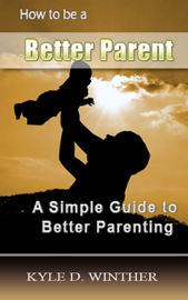 Parenting Guide: Tips to Be a Better Parent
