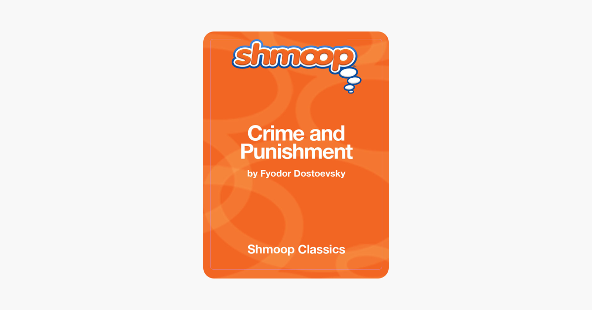Shmoop: Study Guide for Fyodor Dostoevsky's Crime and Punishment