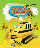 Veselý Bernard a stavební stroje. Mrňata poznávají svět.