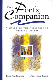 The Poet's Companion: A Guide to the Pleasures of Writing Poetry book