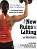 Lou Schuler, Cassandra Forsythe, PhD, RD & Alwyn Cosgrove - The New Rules of Lifting for Women artwork