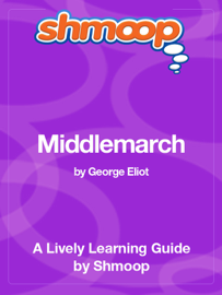 Middlemarch: Shmoop Learning Guide