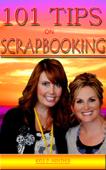 Scrapbooking Tips: 101 Scrapbooking Tricks and Tips