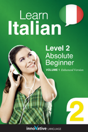Learn Italian - Level 2: Absolute Beginner Italian (Enhanced Version)