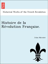 Histoire de la Révolution Française.