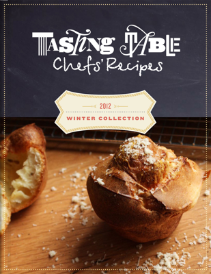 Tasting Table Chefs' Recipes: Winter Collection 2012 - TastingTable book