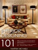 Interior Designing 101: The Beginner's Guide To Interior Designing
