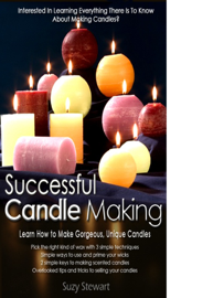 Successful Candle Making: Learn to Make Gorgeous, Unique Candles