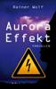 Rainer WOLF - Der Aurora Effekt  Grafik