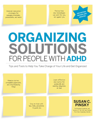 Organizing Solutions for People with ADHD, 2nd Edition-Revised and Updated - Susan C. Pinsky book