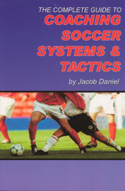 The Complete Guide to Coaching Soccer Sys... book
