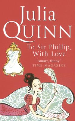 Julia Quinn - To Sir Phillip, With Love book