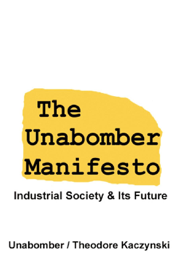 The Unabomber Manifesto: Industrial Society and Its Future book