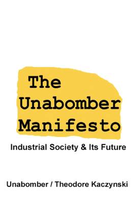 The Unabomber Manifesto: Industrial Society and Its Future - Theodore Kaczynski book