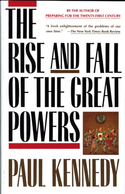 The Rise and Fall of the Great Powers - Paul Kennedy book