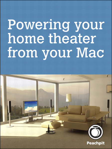 Powering your home theater from your Mac, 1/e