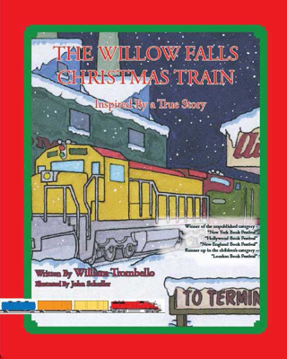 The Willow Falls Christmas Train - William Trombello & John Schuller book