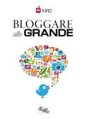 Bloggare alla grande Book Cover