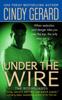 Cindy Gerard - Under the Wire artwork