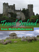 Ireland Travel Guide: Incl. Dublin, Belfast, Cork, Galway, Kilkenny, Limerick, Connemara and more. Illustrated Guide & Maps (Mobi Travel)