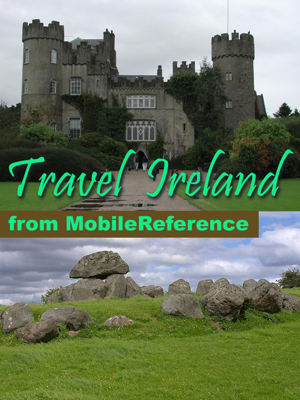 Ireland Travel Guide: Incl. Dublin, Belfast, Cork, Galway, Kilkenny, Limerick, Connemara and more. Illustrated Guide & Maps (Mobi Travel) - MobileReference book