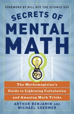 Secrets of Mental Math - Arthur Benjamin & Michael Shermer book