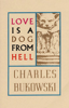 Charles Bukowski - Love is a Dog From Hell artwork