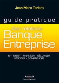 Guide pratique des relations banque-entreprise