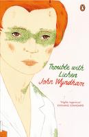 John Wyndham - Trouble with Lichen artwork