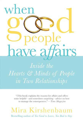 When Good People Have Affairs - Mira Kirshenbaum book