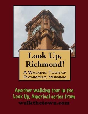 A Walking Tour of Richmond, Virginia