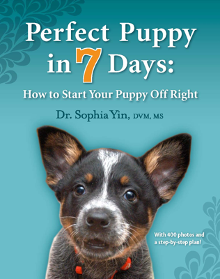 Perfect Puppy In 7 Days - Dr. Sophia Yin, DVM, MS book