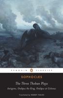 Sophocles, Robert Fagles & Bernard Knox - The Three Theban Plays artwork