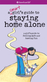 A Smart Girl's Guide to Staying Home Alone