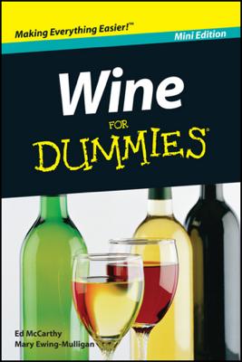 Wine For Dummies ®, Mini Edition - Edward McCarthy & Mary Ewing-Mulligan book