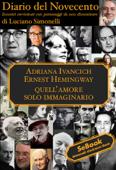 Diario del Novecento - ADRIANA IVANCICH, ERNEST HEMINGWAY