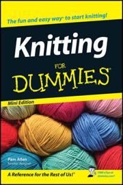 Knitting For Dummies ®, Mini Edition book