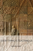 Everything Is Teaching Us