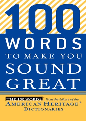 100 Words to Make You Sound Great
