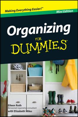 Organizing For Dummies ?, Mini Edition - Eileen Roth & Elizabeth Miles book
