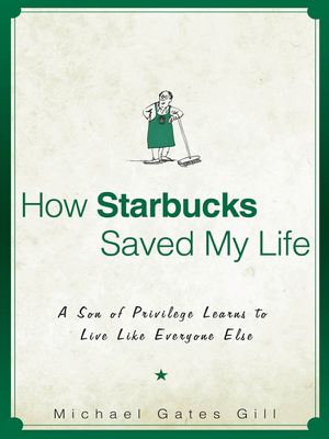 How Starbucks Saved My Life - Michael Gates Gill book