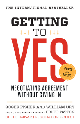 Getting to Yes - Roger Fisher, William L. Ury & Bruce Patton book