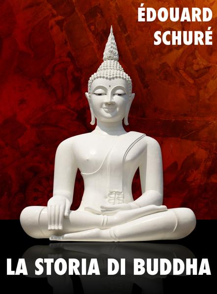 La storia di Buddha by Édouard Schuré