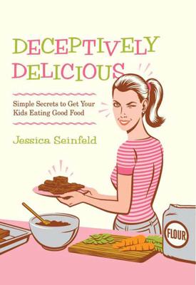 Deceptively Delicious - Jessica Seinfeld book