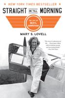 Pdf of Straight on Till Morning: The Life of Beryl Markham