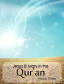 Jesus & Mary in the Qur'an