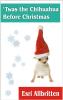Esri Allbritten - 'Twas the Chihuahua Before Christmas ilustraciГіn