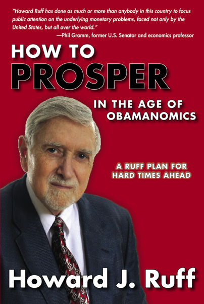 How to Prosper in the Age of Obamanomics: A Ruff Plan for Hard Times Ahead