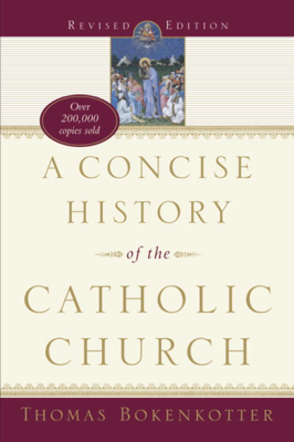 A Concise History of the Catholic Church (Revised Edition) - Thomas Bokenkotter book